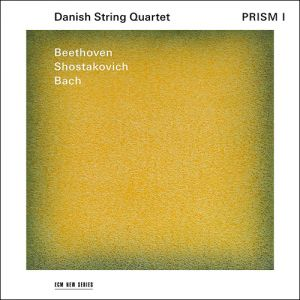 Prism - Beethoven op. 127, Bach, Shostakovich